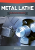 The Metal Lathe For Home Machinists