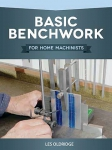 Basic Benchwork for Home Machinists