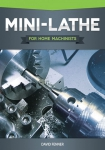 Mini-Lathe: For Home Machinists
