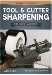 Tool & Cutter Sharpening: For Home Machinists