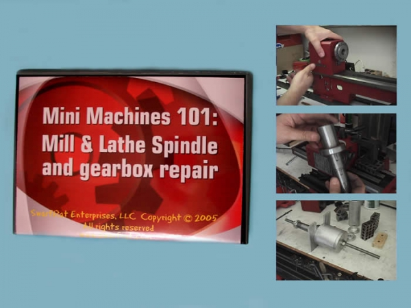 DVD: Mill & Lathe Spindle and Gearbox Repair