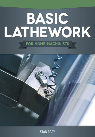 Basic Lathework: For Home Machinists