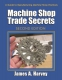 Machine Shop Trade Secrets, Second Edition
